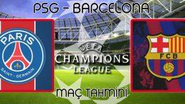 PSG - Barcelona maç tahmini