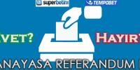 Türkiye Anayasa Referandum Bahis Siteleri