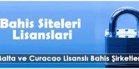 Malta ve Curacao Lisanslı Bahis Şirketleri
