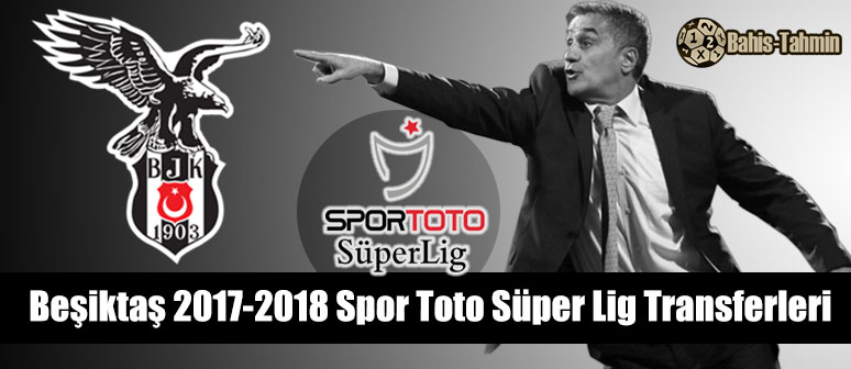 Beşiktaş 2017-2018 Spor Toto Süper Lig Transferleri
