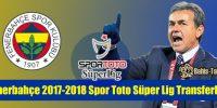 Fenerbahçe 2017 – 2018 Spor Toto Süper Lig Transferleri