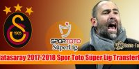 Galatasaray 2017-2018 Spor Toto Süper Lig Transferleri