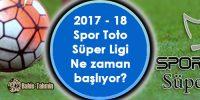 Spor Toto Süper Ligi Ne Zaman Başlıyor 2017-2018